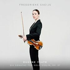 NEW & Sealed Frederieke Saeijs - Ysaye: Six Sonatas For Solo Violin, Op. 27 CD