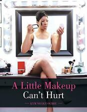 A Little Makeup Can't Hurt by Kym Nicole Oubre (2015, Paperback)