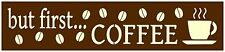 Primitive Stencil For Signs, But First Coffee, Kitchen, Words, Quotes (#632)