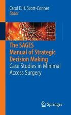 The SAGES Manual of Strategic Decision Making: Case Studies in Minimal Access Su