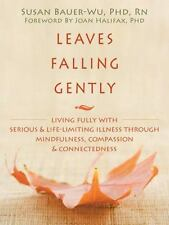 Leaves Falling Gently: Living Fully with Serious and Life-Limiting Illness throu