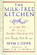 The Milk-Free Kitchen: Living Well Without Dairy Products