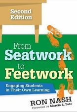 From Seatwork to Feetwork : Engaging Students in Their Own Learning by Ron...
