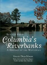 Scenes from Columbia's Riverbanks:: A History of the Waterways