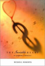 The Invisible Heart : An Economic Romance by Russell Roberts (2002,...