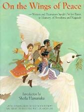 On the Wings of Peace: Writers and Illustrators Speak Out for Peace, in Memory..