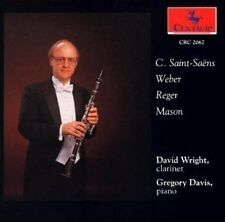 Clarinet Recital Mason Reger Saint-Saens Weber / DAVID WRIGHT GREGORY DAVIS RAR