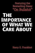 The Importance of What We Care About: Philosophical Essays by Frankfurt, Harry