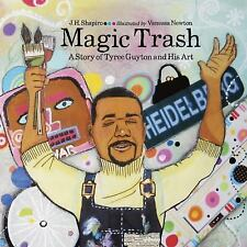 Magic Trash: A Story of Tyree Guyton and His Art-ExLibrary