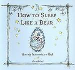 How to Sleep Like a Bear: Putting Insomnia to Bed