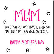 Mum Humorous  Mothers Day Card, Mum Card Mothers Day Funny 'I'm your favourite'