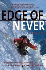 The Edge of Never: A Skier's Story of Life, Death, and Dreams in the World's Mos