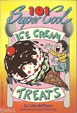 101 SUPER COOL ICE CREAM TREATS SOFTCOVER COOKBOOK BY LISA deMAURO GREAT RECIPES