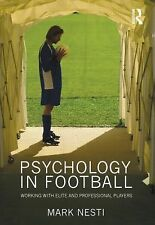 Psychology in Football : Working with Elite and Professional Players by Mark...