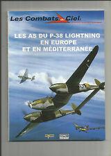 COMBATS DU CIEL N° 9 LES AS DU P-38 LIGHTNING EN EUROPE & MEDITERRANEE