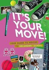 It's Your Move Your Guide to Moving to Secondary School, Nick Harding