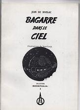 Jean de RIVELAC. Bagarre dans le Ciel. Bedephilia 1994. EO. Science-Fiction