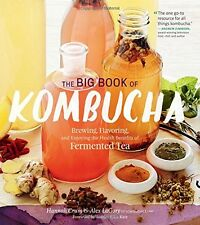 The Big Book of Kombucha: Brewing, Flavoring,& Enjoying by Hannah Crum Paperback