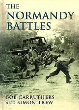 NEW - The Normandy Battles by Carruthers, Bob; Trew, Simon