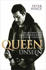 Queen Unseen: My Life with the Greatest Rock Band of the 20th Century, Hince, Pe