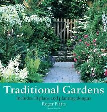Traditional Gardens : Includes 10 Plans and Planting Designs by Roger Platts...