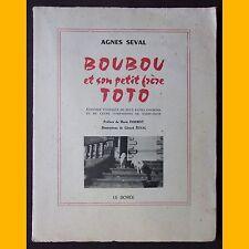 BOUBOU ET SON PETIT FRÈRE TOTO Agnès Seval Préface de Marie Dormoy 1959