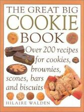 The Great Big Cookie Book: Over 200 Recipes for Cookies, Brownies, Scones, Bars