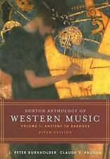 Norton Anthology of Western Music: Volume 1: Ancient to Baroque, Palisca, Claude
