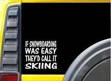 If Snowboarding Was Easy L146 6 inch Sticker decal