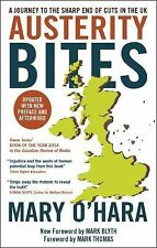 Austerity Bites : A Journey to the Sharp End of Cuts in the UK by Mary O'Hara...