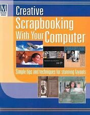 Creative Scrapbooking with Your Computer EASY TIPS LAYOUTS NEW! FREE SHIPPING!