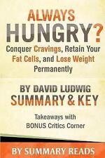 Summary & Analysis of Always Hungry?: Conquer Cravings, Retain Your Fat Cells...