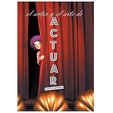 El Actor y el Arte de Actuar by Alberto Castaneda (2013, Hardcover)