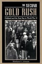 The Second Gold Rush: Oakland and the East Bay in World War II Johnson, Marilyn