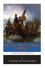 The Greatest Revolutionary War Battles: The New York-New Jersey Campaign by...