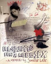 Ill-Equipped for a Life of Sex: A Memoir, , Lehr, Jennifer, Very Good, 2004-08-1