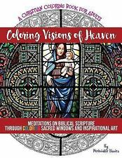Coloring Visions of Heaven : An Inspirational Christian Coloring Book of...