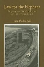 Law for the Elephant: Property and Social Behavior on the Overland Trail