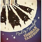 THOMAS TANTRUM, MAD BY MOONLIGHT, 12 TRACK CD ALBUM IN DIGIPAK FROM 2009 (MINT)