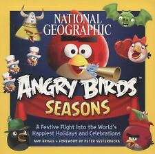 National Geographic Angry Birds Seasons : A Festive Flight into the World's...