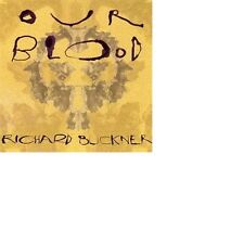 RICHARD BUCKNER - OUR BLOOD  CD NEU