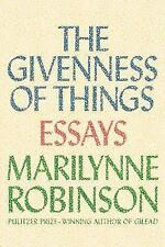 The Givenness of Things : Essays by Marilynne Robinson (2015, Hardcover)