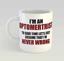 Never Wrong Optometrist Mug Funny Birthday Novelty Gift Optician