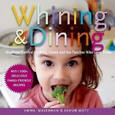 Whining and Dining: Mealtime Survival for Picky Eaters and the Familie-ExLibrary