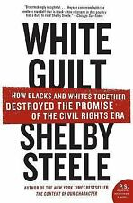 P. S. Ser.: White Guilt : How Blacks and Whites Together Destroyed the...