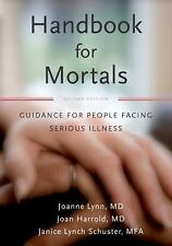 Handbook for Mortals: Guidance for People Facing Serious Illness [Paperback]