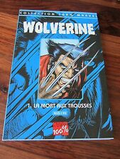 WOLVERINE N° 1  LA MORT AUX TROUSSES  -- COLLECTION 100% MARVEL