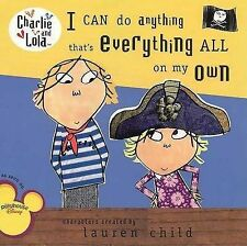 Lauren Child I Can Do Anything That's Everything All on My Own (Charlie & Lola (