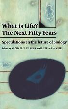What is Life? The Next Fifty Years: Speculations on the Future of Biology by Mic