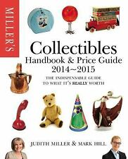 Miller's Collectibles Handbook 2014-2015: The Indispensable Guide to What It's R